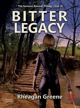 Bitter Legacy: The Samurai Revival Trilogy (Vol. 3) (English Edition) por [Greene, Rheagan]