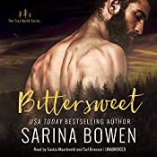 Bittersweet: The True North Series, Book 1 | Sarina Bowen