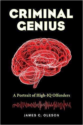 amazon criminal genius a portrait of high iq offenders james c
