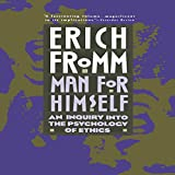 #7: Man for Himself: An Inquiry into the Psychology of Ethics