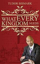 What Every Kingdom Needs