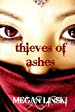 Thieves of Ashes, Megan Linski, 1478243341