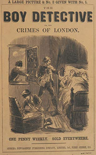 The Boy Detective; or, The Crimes of London (Penny Dreadful Classics)