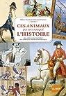 Ces animaux qui ont marqué l'histoire : Des abeilles de Childéric aux zèbres du Baron de Rothschild par Tierchant