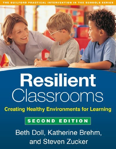 Resilient Classrooms, Second Edition: Creating Healthy Environments for Learning (Guilford Practical Intervention in the Schools) by Beth Doll Phd (2014-01-13)