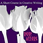 A Short Course In Creative Writing: A compilation of lessons | Ruby Allure