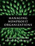 Managing Nonprofit Organizations, Tschirhart, Mary and Bielefeld, Wolfgang, 0470402997