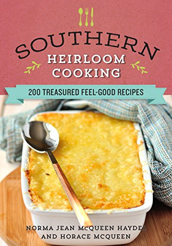 Southern Heirloom Cooking: 200 Treasured Feel-Good Recipes by [Haydel, Norma Jean, McQueen, Horace]