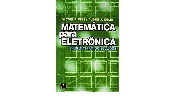 Matemática para Eletrônica: Problemas Práticos e Soluções: John J Dulin: 9788528900903: Amazon.com: Books