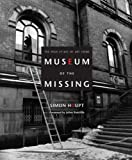 Museum of the Missing, Simon Houpt, 1897330448