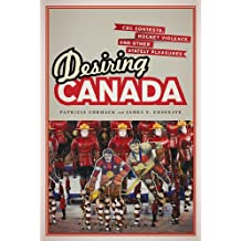 Desiring Canada: CBC Contests, Hockey Violence, and Other Stately Pleasures