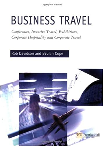 Business Travel: Conferences, Incentive Travel, Exhibitions, Corporate Hospitality, and Corporate Travel