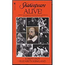 Shakespeare Alive!: America's Foremost Theater Producer Brings Shakespeare's England to Life