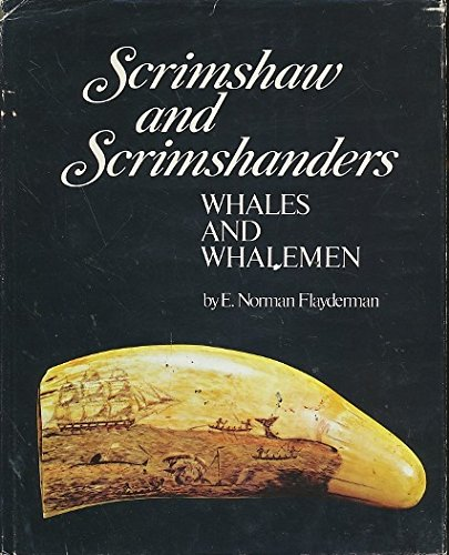Scrimshaw and Scrimshanders:   Whales and Whalemen ()