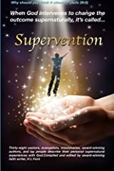 Supervention: When God Intervenes to Change The Outcome Supernaturally It?s Called Supervention by Harriett Ford (2014-09-12) Paperback