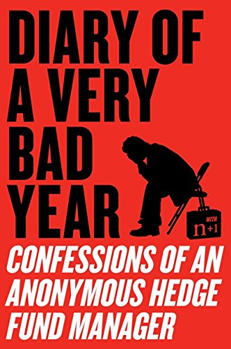 Pdf Money Diary of a Very Bad Year: Confessions of an Anonymous Hedge Fund Manager