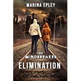 Elimination: A dystopian novel (The Mind Breaker Series Book 1)