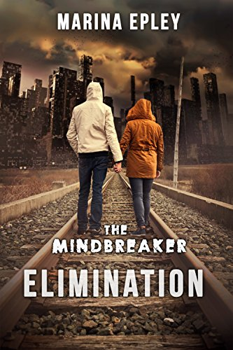 Elimination: A dystopian novel (The Mind Breaker Series Book 1) by [Epley, Marina]