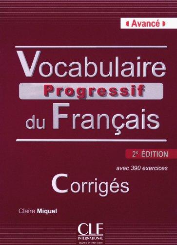 Vocabulaire Progressif du Francais - Nouvelle Edition: Corriges (Niveau Avance) 2eme edition (French Edition)