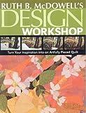 Ruth B. Mcdowell's Design Workshop, Ruth B. McDowell, 1571204199