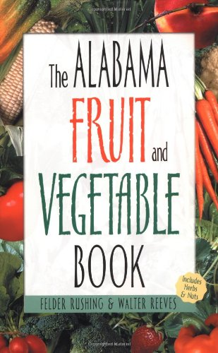 Alabama Fruit and Vegetable Book (Southern Fruit and Vegetable Books) pdf epub