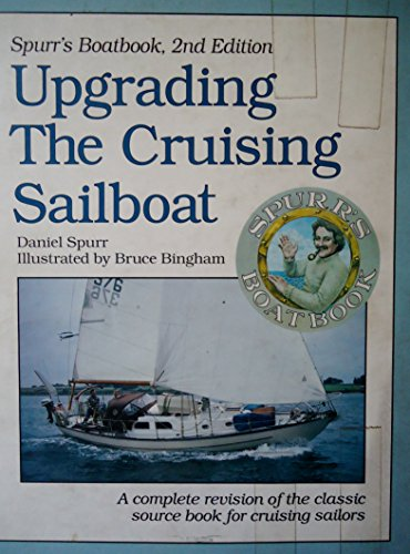 Upgrading the Cruising Sailboat : Spurr's Boatbook, 2nd edition