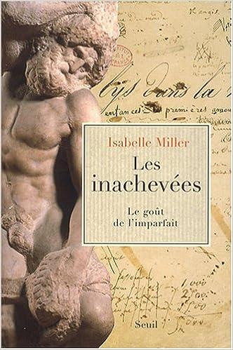 Livre Les inachevées : Le goût de l'imparfait epub, pdf
