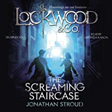 The Screaming Staircase: Lockwood & Co., Book 1 Audiobook by Jonathan Stroud Narrated by Miranda Raison