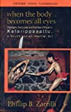 img - for When the body becomes all eyes(Paradigms, Discourses and Practices of Power in Kalarippayattu, a South Indian Martial Art) book / textbook / text book