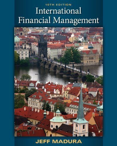 International Financial Management 10th (tenth) Edition by Madura, Jeff published by South-Western College Pub (2009) Hardcover