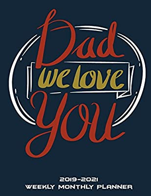Christmas Gifts For Dad 2019.Dad We Love You 2019 2021 Weekly Monthly Planner Christmas