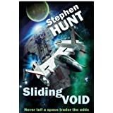 Sliding Void (Novella 1 of the Sliding Void science fiction series)by Stephen Hunt