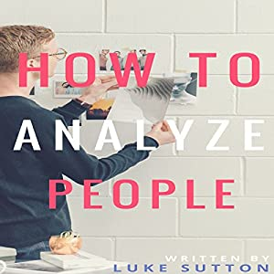 How to Analyze People: The Alpha Way Audiobook