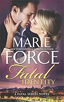 Fatal Identity: A Romantic Suspense novel (The Fatal Series Book 10) by [Force, Marie]