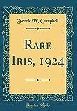 Amazon / Forgotten Books: Rare Iris, 1924 Classic Reprint (Frank W Campbell)