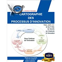 Cartographie des processus d'innovation (Le Guide de l'Innovateur t. 1) (French Edition)
