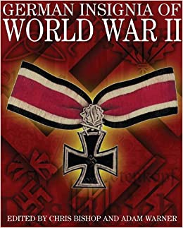 German Insignia of World War II: Chris Bishop, Adam Warner