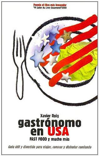 Gastronomo En Usa. Fast Food Y Mucho Mas por Xavier Roig