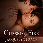 Cursed by Fire: Immortal Brothers, Book 1 | Jacquelyn Frank