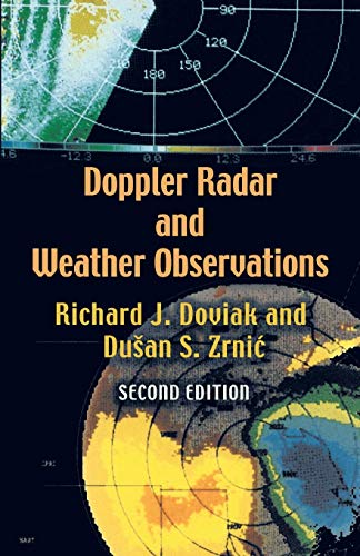 Doppler Radar and Weather Observations: Second Edition...