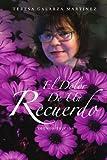 El Dolor de un Recuerdo, Teresa Galarza Martinez, 1463303815