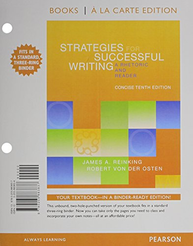 Strategies for Successful Writing, Concise Edition: A Rhetoric and Reader, Books a la Carte Edition (10th Edition)