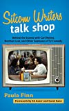 img - for Sitcom Writers Talk Shop: Behind the Scenes with Carl Reiner, Norman Lear, and Other Geniuses of TV Comedy book / textbook / text book
