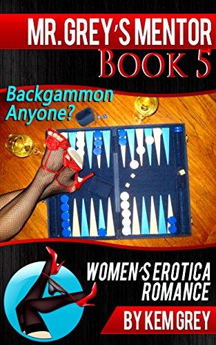 Backgammon Anyone?: Women's Erotica Romance - Book 5 (Mr. Grey's Mentor)