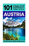 Austria: Austria Travel Guide: 101 Coolest Things to Do in Austria