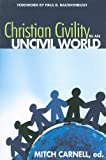 Christian Civility in an Uncivil World, C. Mitchell Carnell, 1573125377