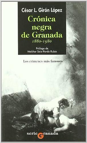 CRONICA NEGRA DE GRANADA: Amazon.es: Giron, Cesar: Libros