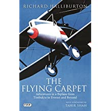 The Flying Carpet: Adventures in a Biplane from Timbuktu to Everest and Beyond