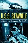 U.S.S. Seawolf: Submarine Raider of the Pacific (Illustrated Edition)