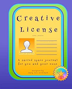 Creative License: a lined journal: A sacred space for you and your muse (Creative License Journals) (Volume 2)